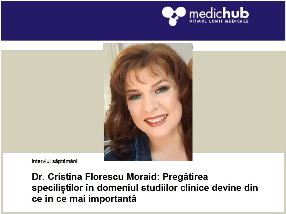 """""""The training of specialists in the field of clinical trials is becoming increasingly important"""" – Interview of Dr Cristina Florescu Moraid in MedicHub"""