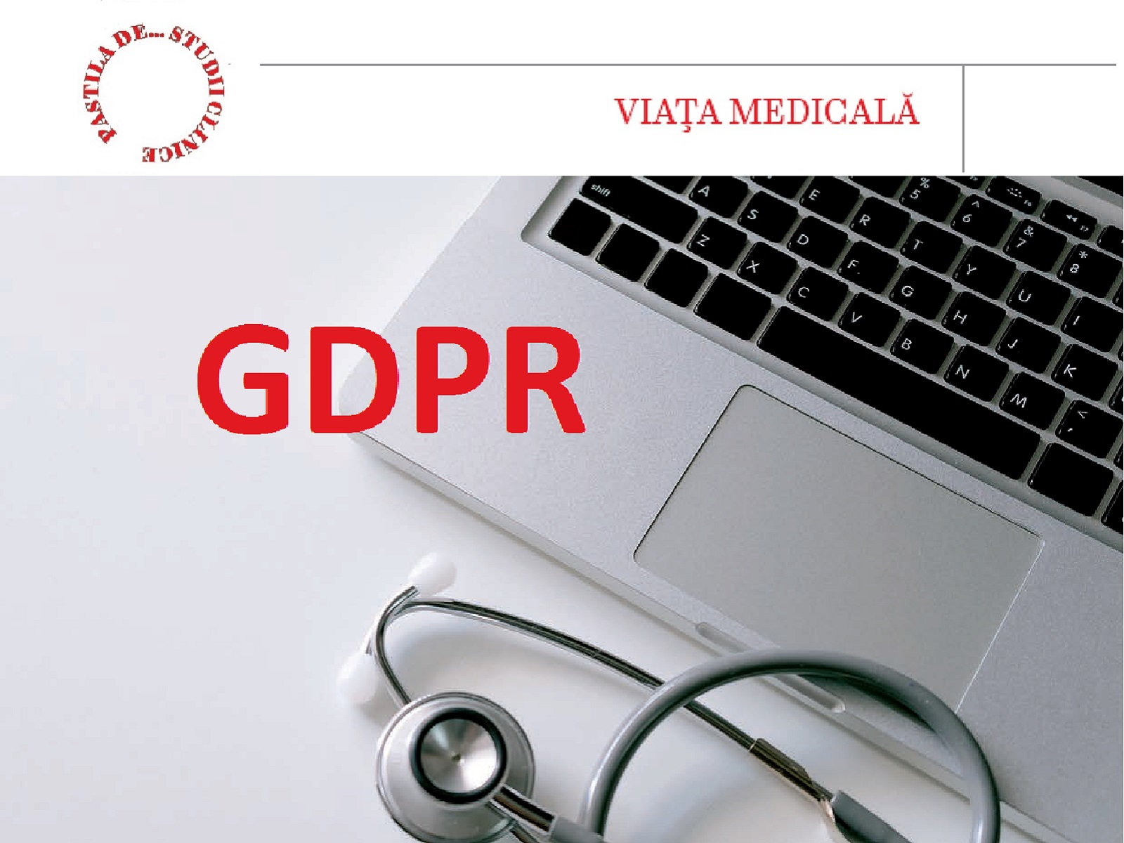GDPR for everyone. Applicability in clinical trials – an AVANTYO article in Viata Medicala magazine